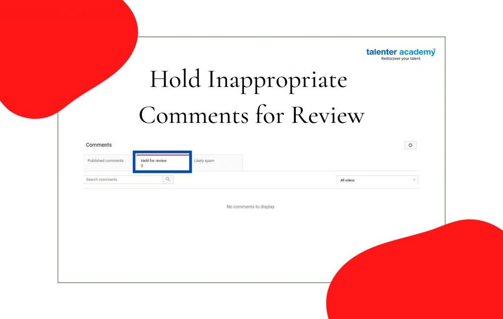 hold inappropriate comments for review