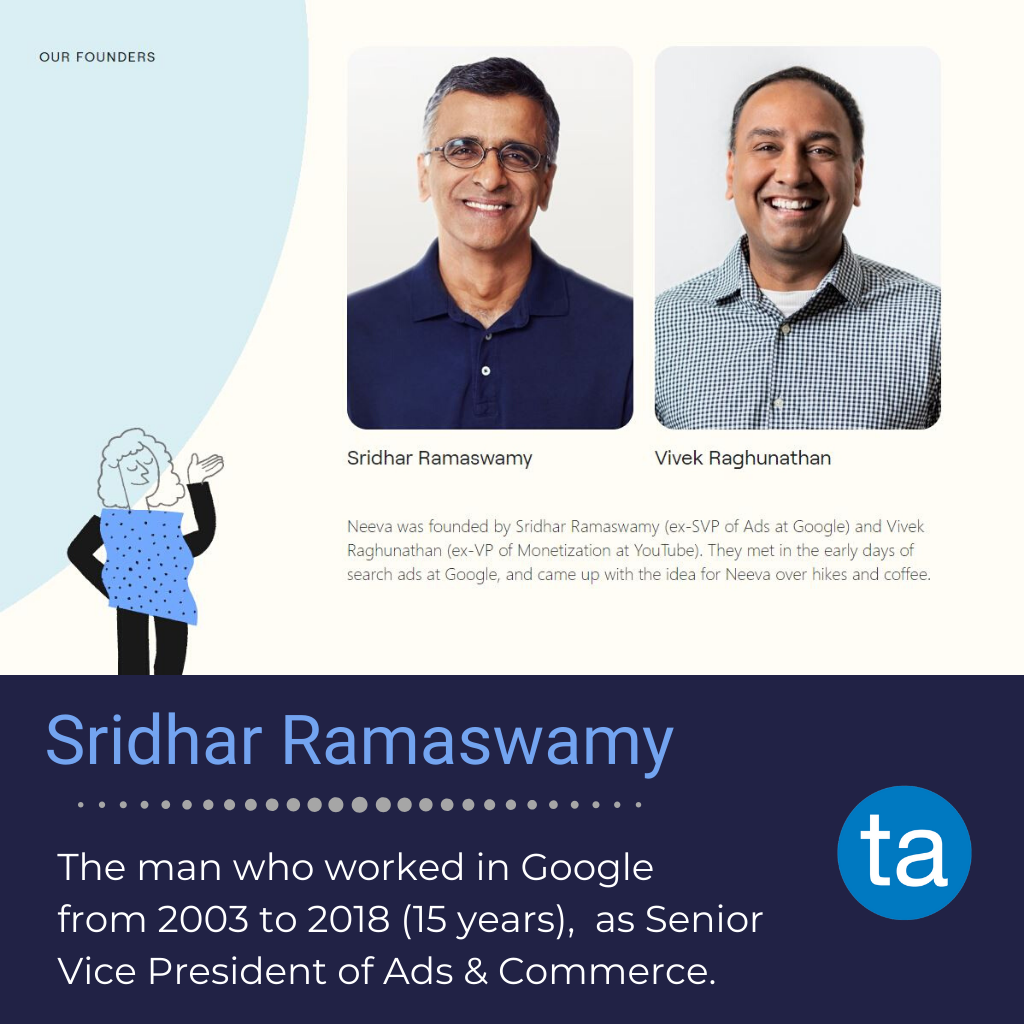 Sridhar Ramaswamy is a previous senior vice president of Google ads & Commerce.